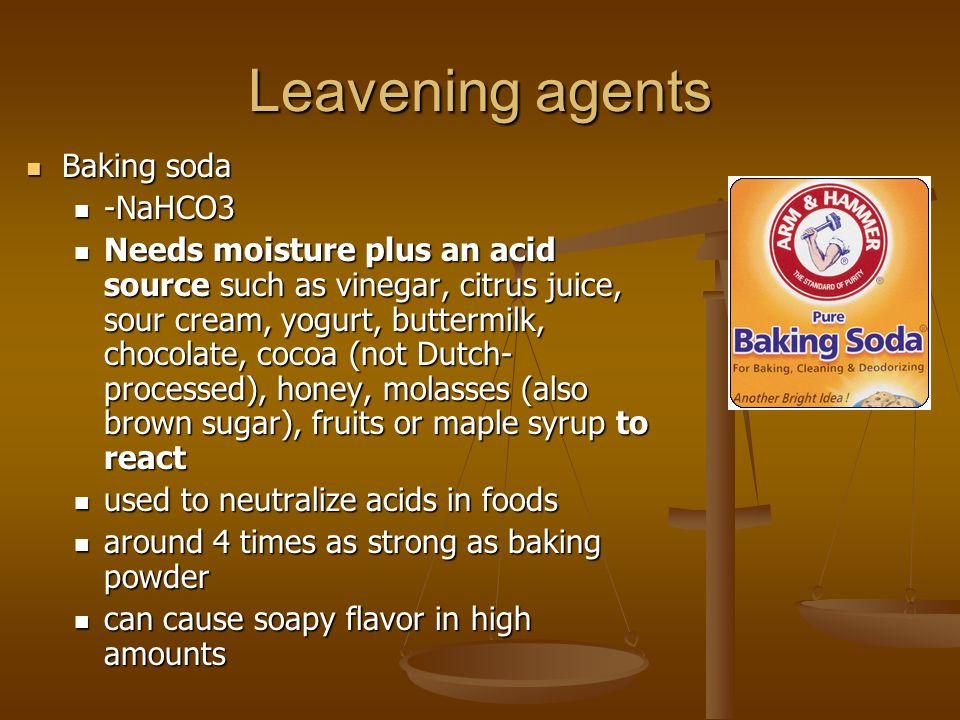 Leavening agents Baking soda -NaHCO3