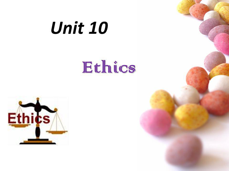 Unit 10 Ethics