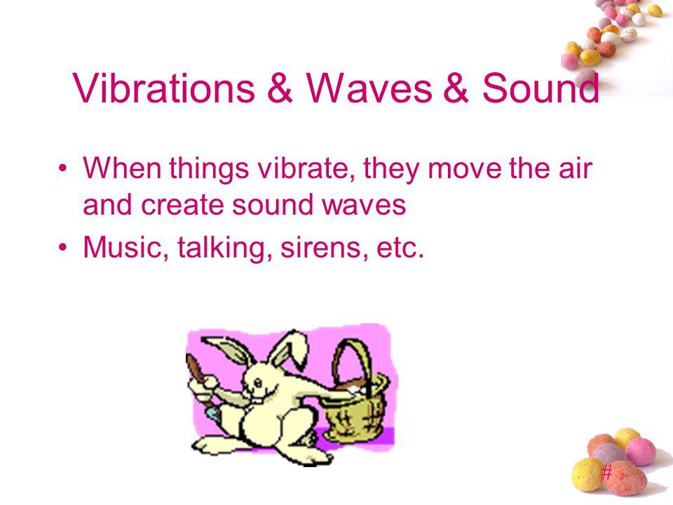 Vibrations & Waves & Sound