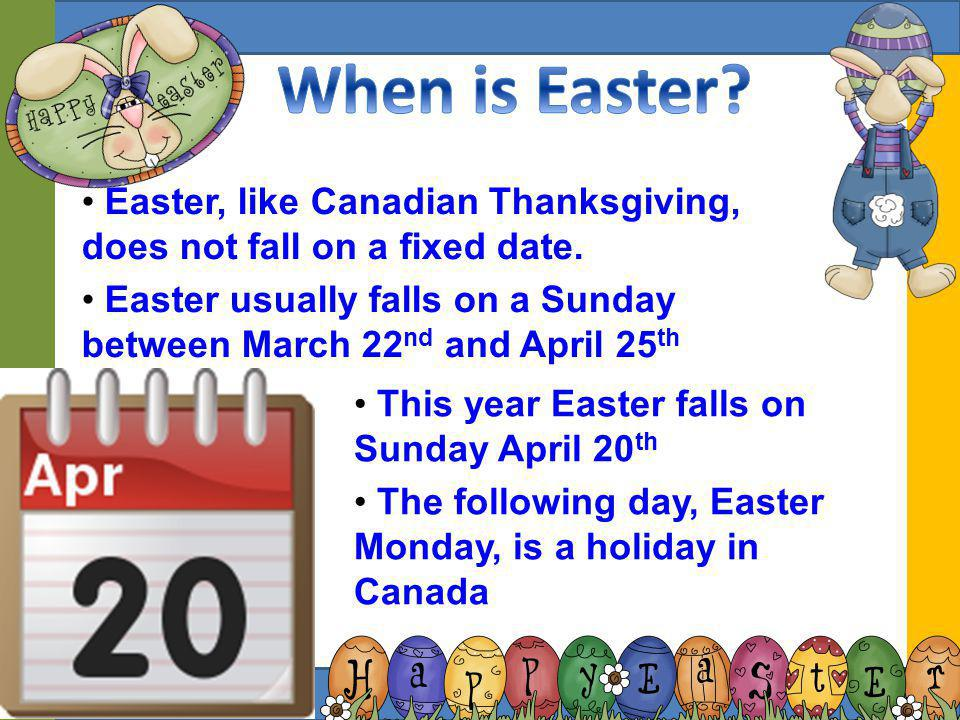When is Easter This year Easter falls on Sunday April 20th. The following day, Easter Monday, is a holiday in Canada.