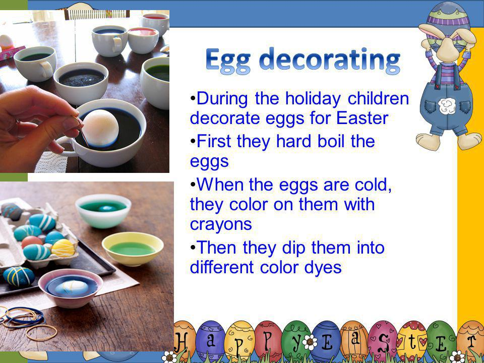 Egg decorating During the holiday children decorate eggs for Easter
