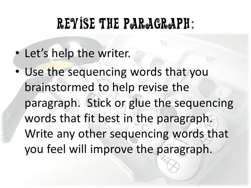 Revise the paragraph: Let's help the writer.