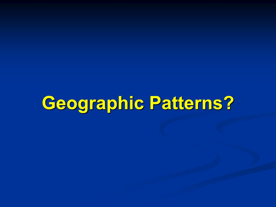 Geographic Patterns