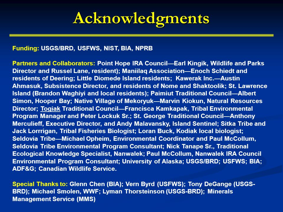 Acknowledgments Funding: USGS/BRD, USFWS, NIST, BIA, NPRB