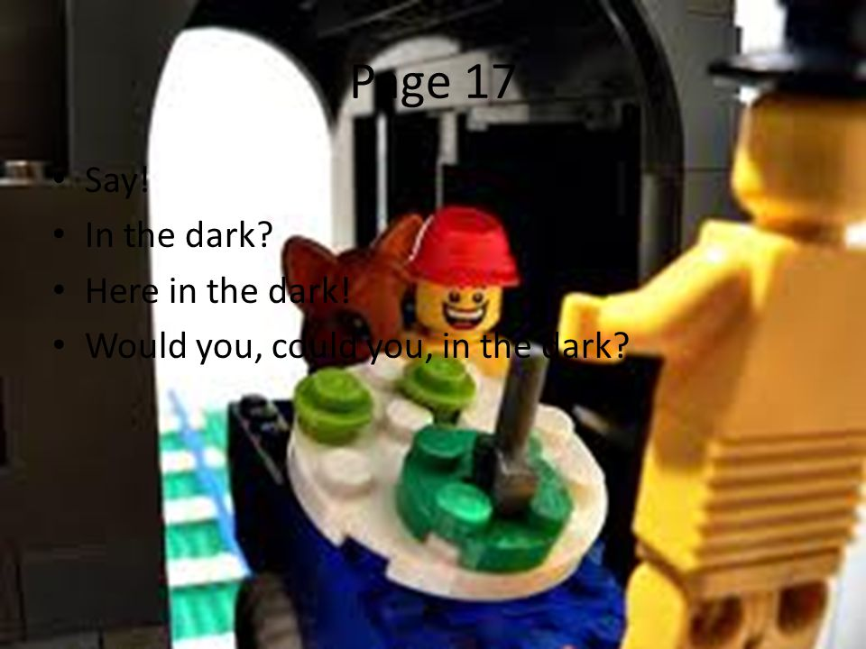 Page 17 Say! In the dark Here in the dark!