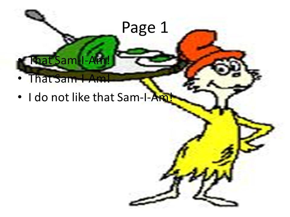 Page 1 That Sam-I-Am! I do not like that Sam-I-Am!