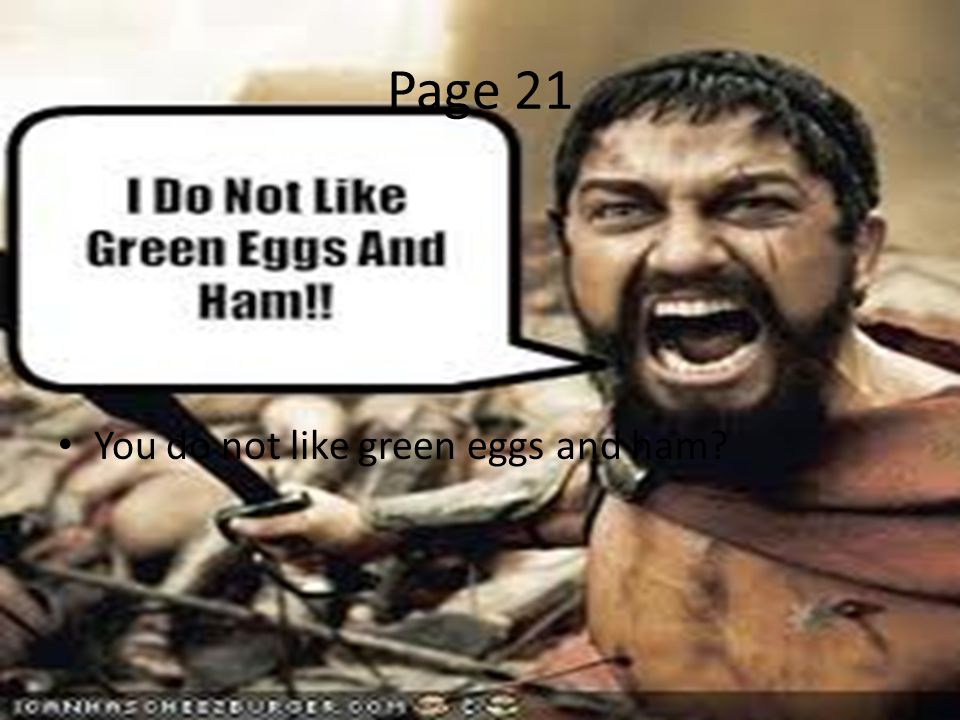 Page 21 You do not like green eggs and ham