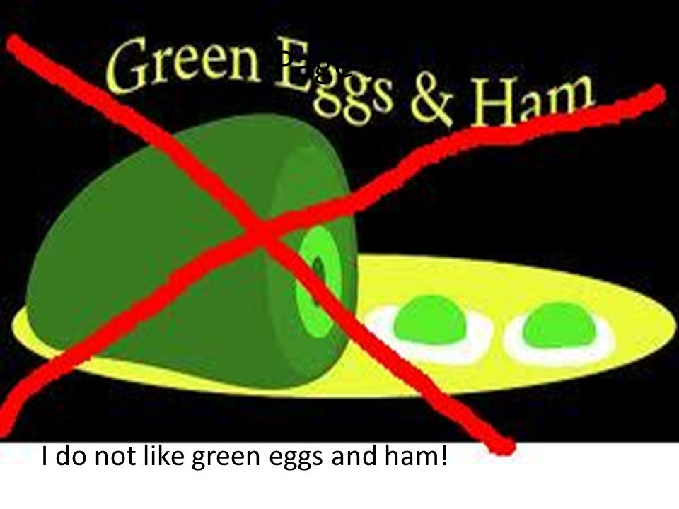 Page 27 I do not like green eggs and ham!