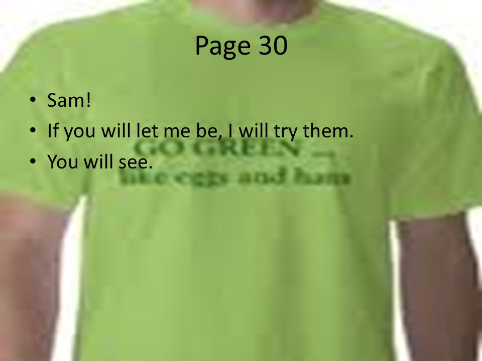 Page 30 Sam! If you will let me be, I will try them. You will see.