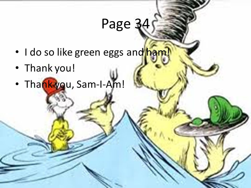 Page 34 I do so like green eggs and ham! Thank you!