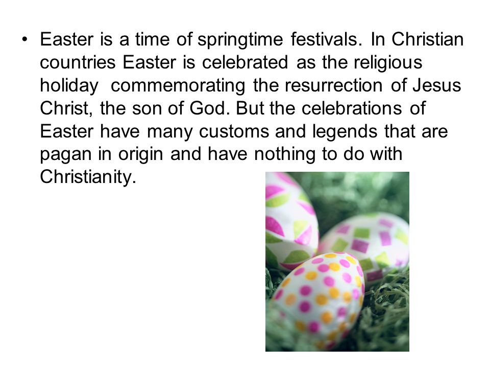 Easter is a time of springtime festivals