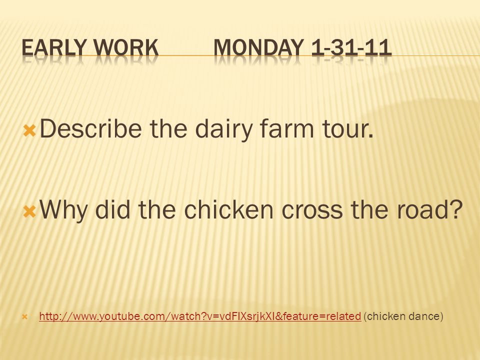 Describe the dairy farm tour. Why did the chicken cross the road