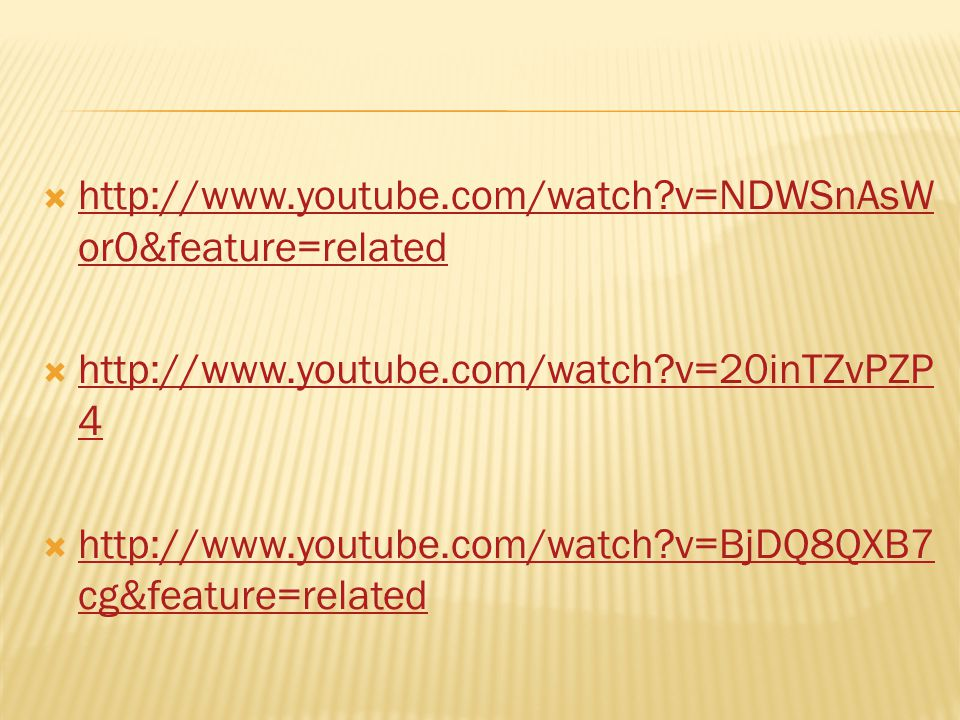http://www.youtube.com/watch v=NDWSnAsWor0&feature=related http://www.youtube.com/watch v=20inTZvPZP4.