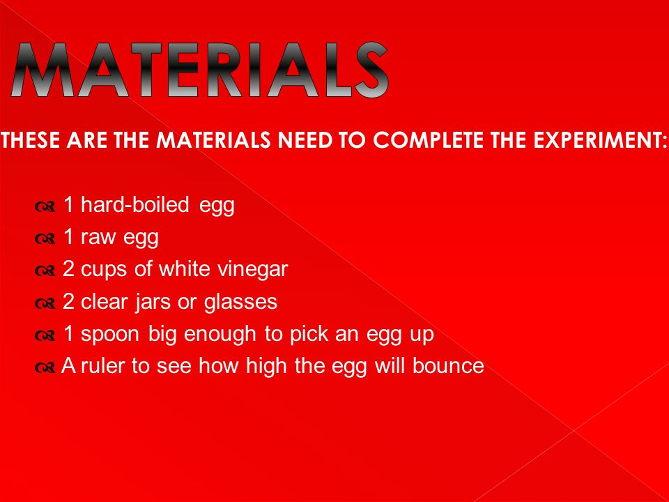 MATERIALS THESE ARE THE MATERIALS NEED TO COMPLETE THE EXPERIMENT: