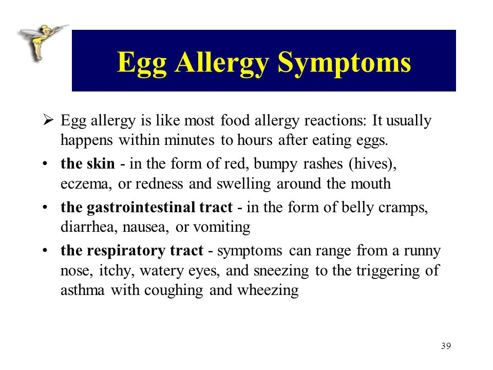 Egg Allergy Symptoms Egg allergy is like most food allergy reactions: It usually happens within minutes to hours after eating eggs.