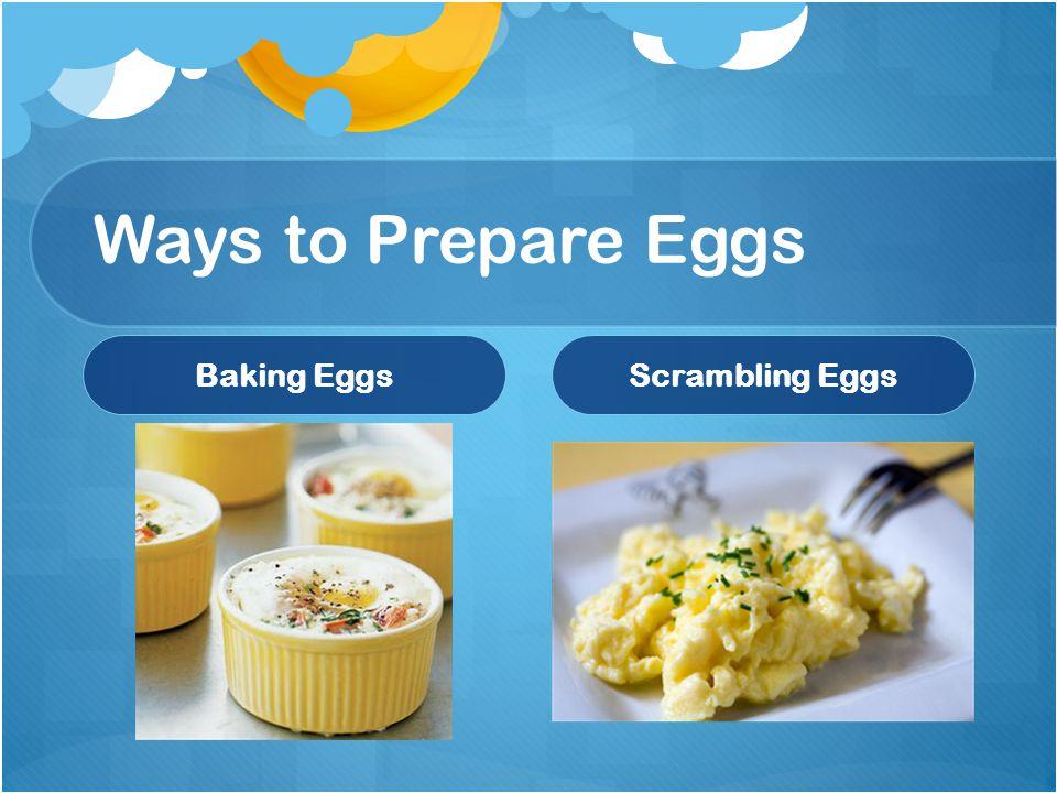 Ways to Prepare Eggs Baking Eggs Scrambling Eggs