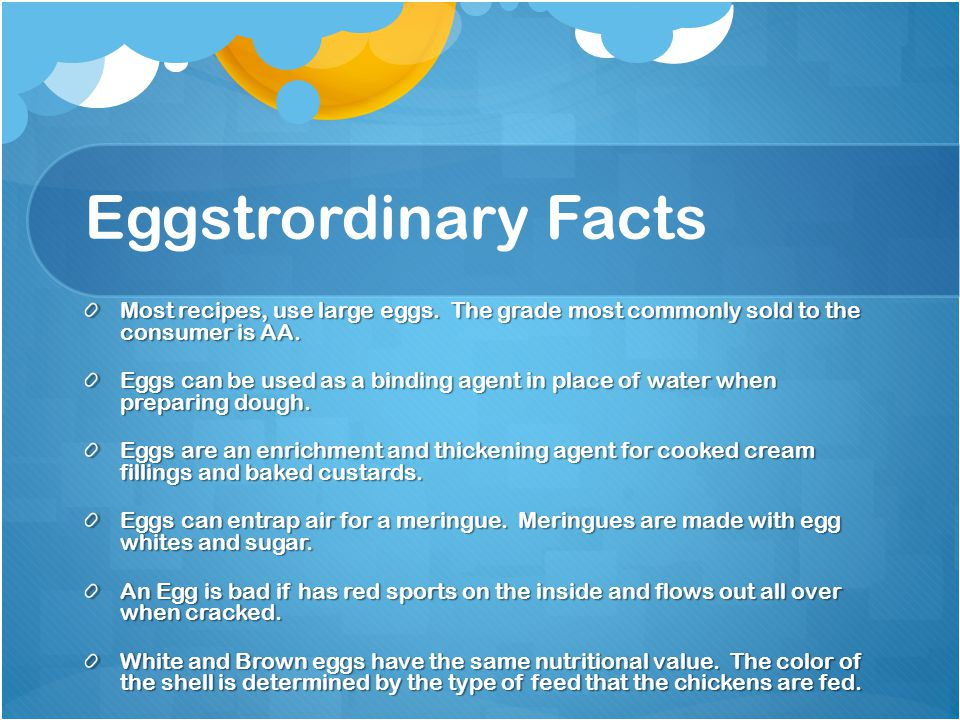 Eggstrordinary Facts Most recipes, use large eggs. The grade most commonly sold to the consumer is AA.