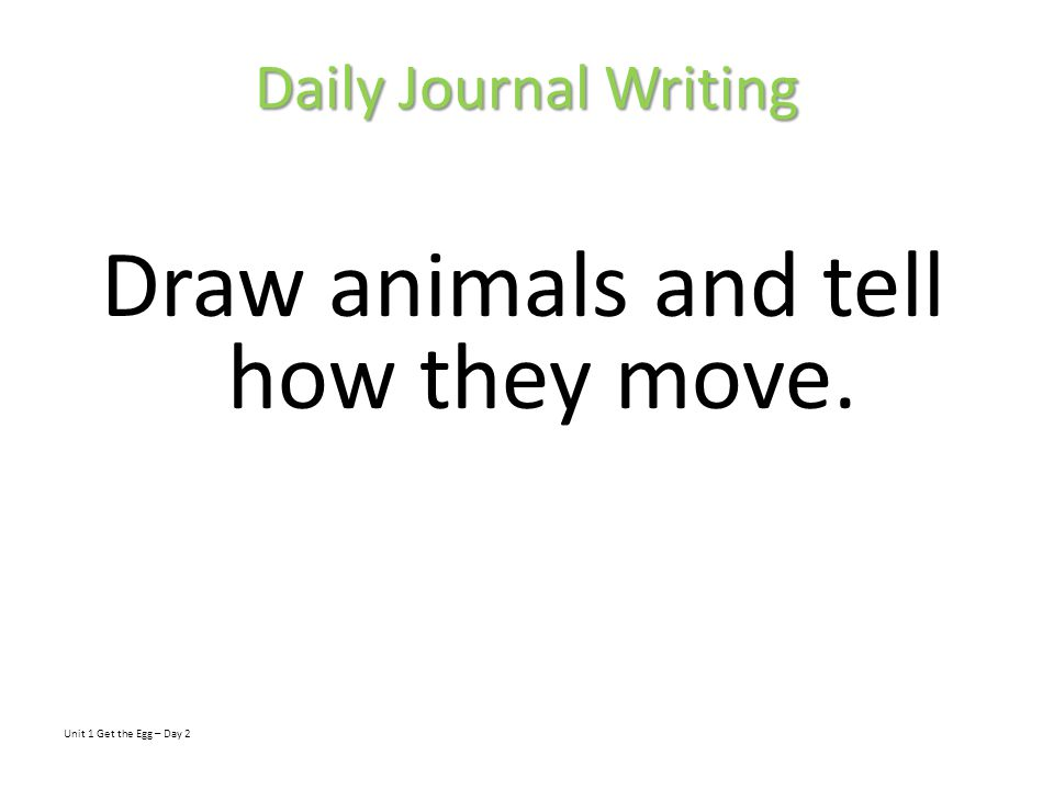 Draw animals and tell how they move.