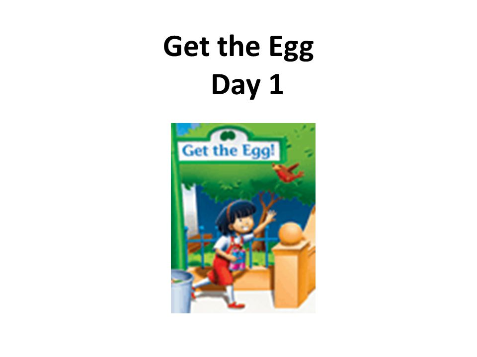 Get the Egg Day 1