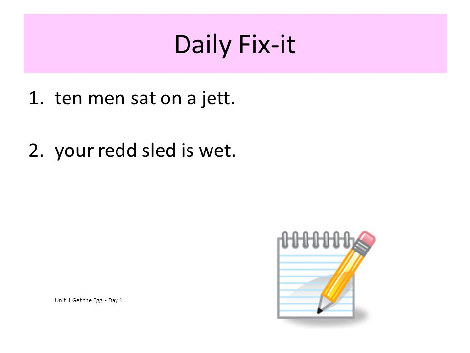 Daily Fix-it ten men sat on a jett. your redd sled is wet.