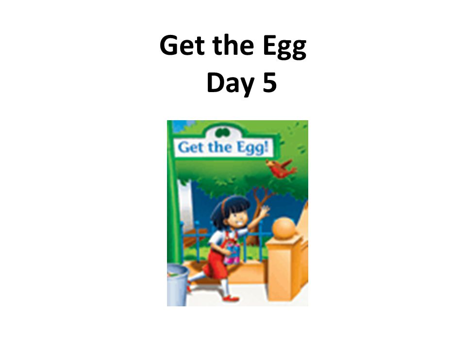 Get the Egg Day 5