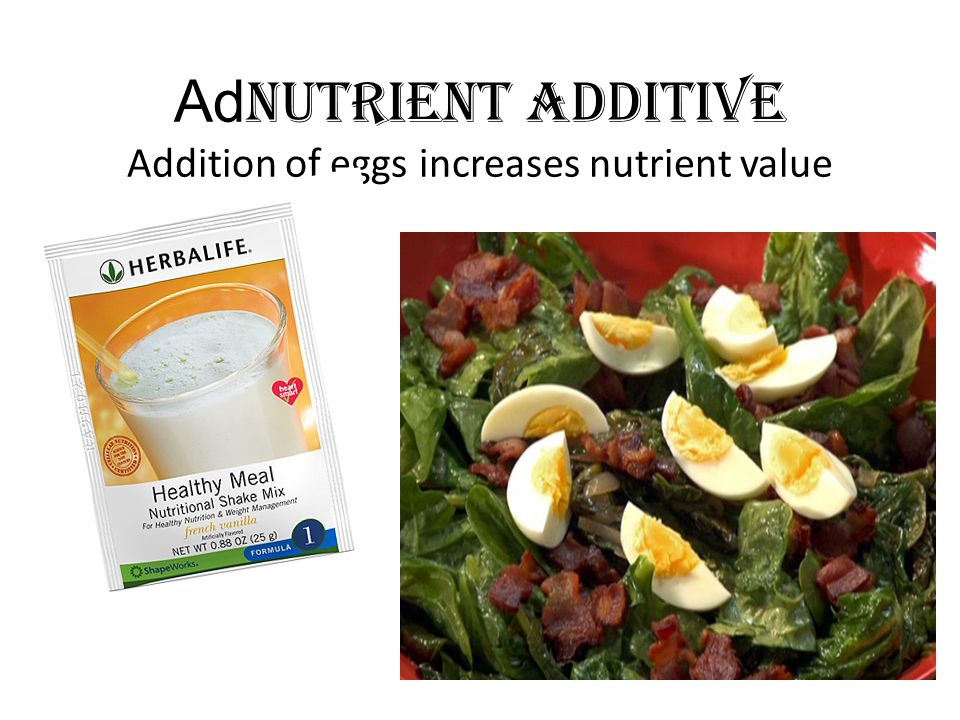 AdNutrient additive Addition of eggs increases nutrient value