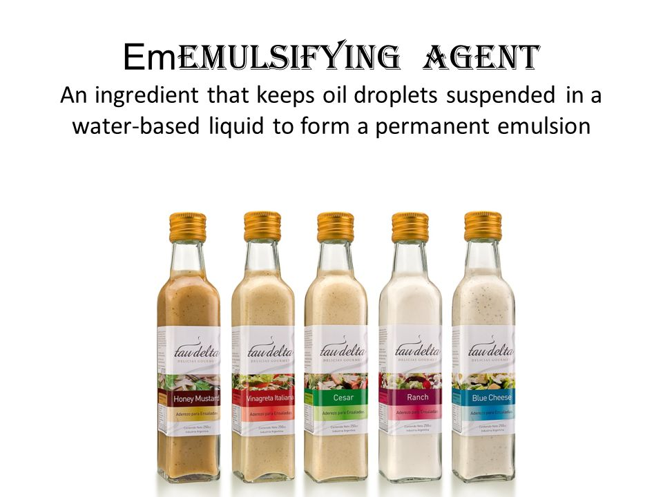 EmEmulsifying Agent An ingredient that keeps oil droplets suspended in a water-based liquid to form a permanent emulsion