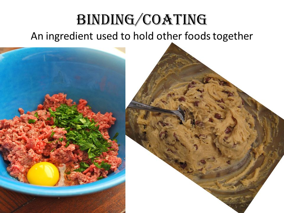 Binding/coating An ingredient used to hold other foods together