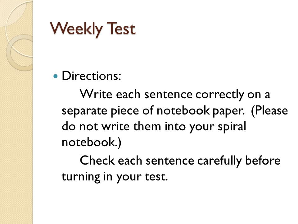 Weekly Test Directions: