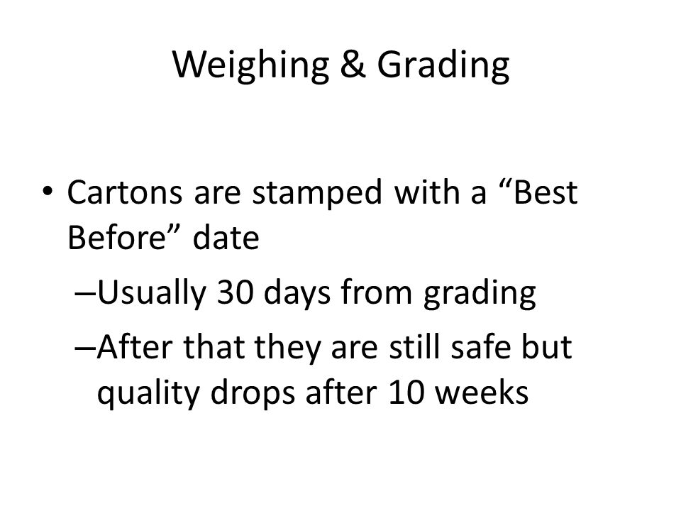 Weighing & Grading Cartons are stamped with a Best Before date