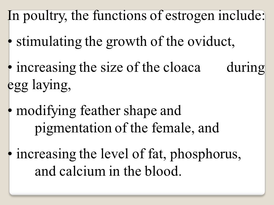 In poultry, the functions of estrogen include:
