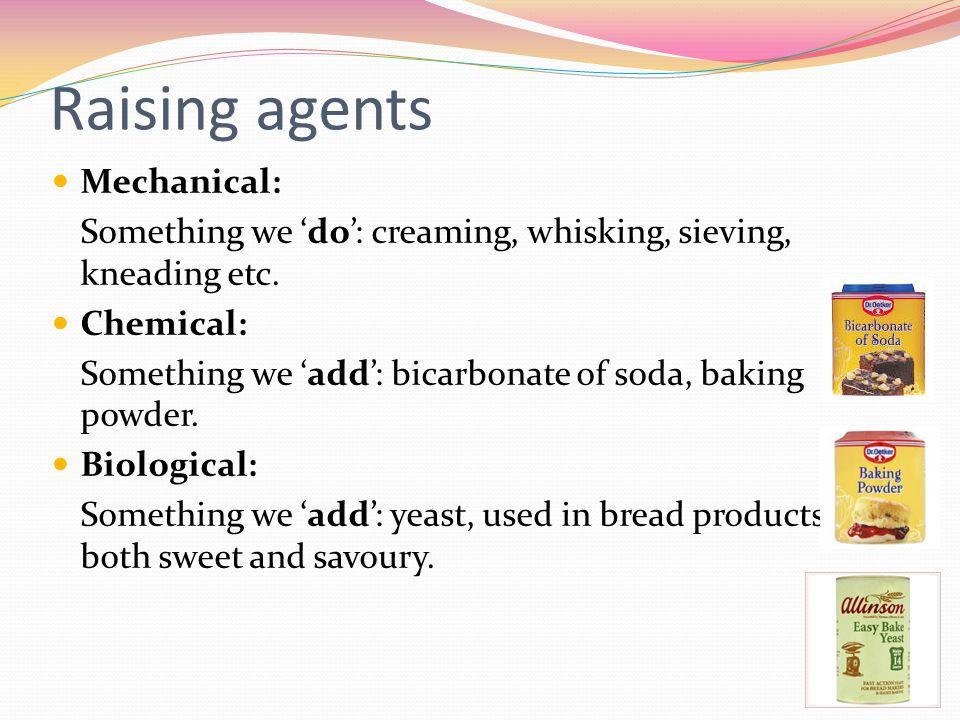 Raising agents Mechanical: