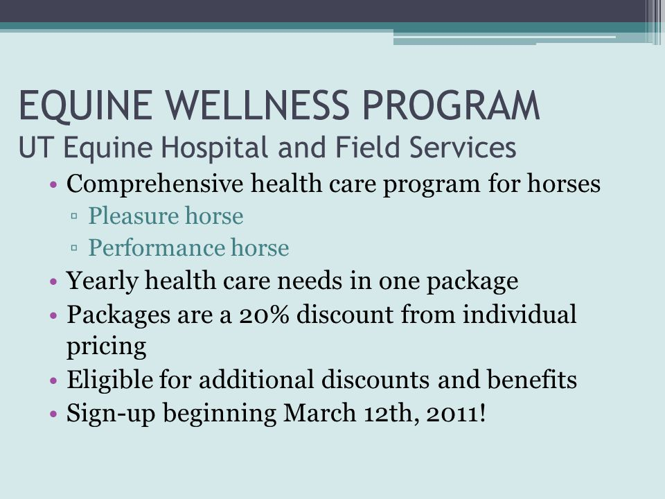 EQUINE WELLNESS PROGRAM UT Equine Hospital and Field Services