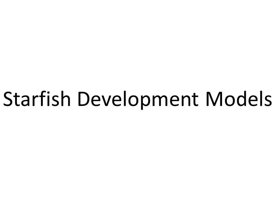 Starfish Development Models