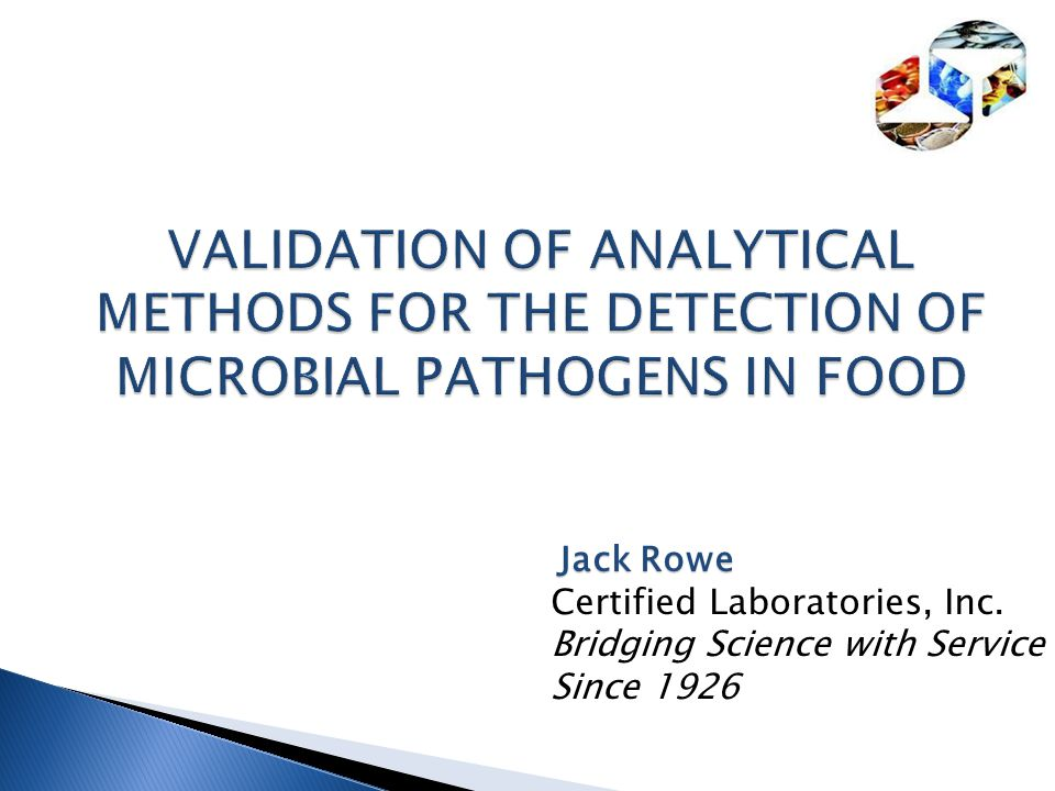 VALIDATION OF ANALYTICAL METHODS FOR THE DETECTION OF MICROBIAL PATHOGENS IN FOOD