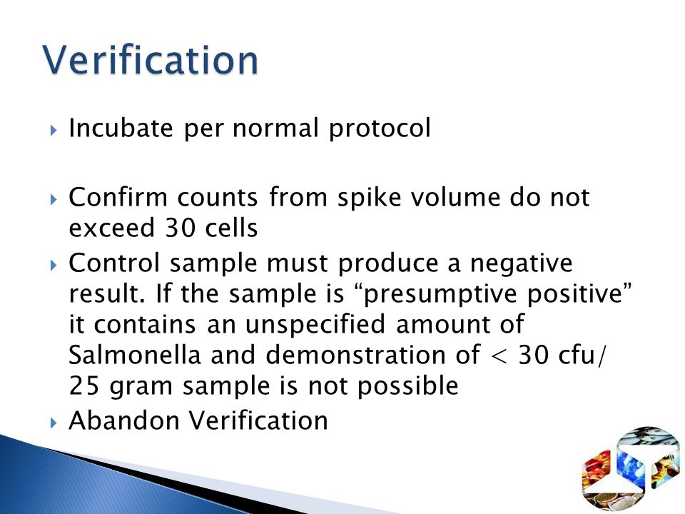Verification Incubate per normal protocol