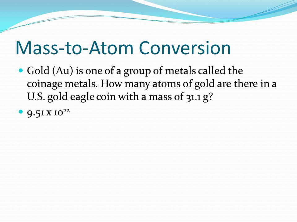 Mass-to-Atom Conversion