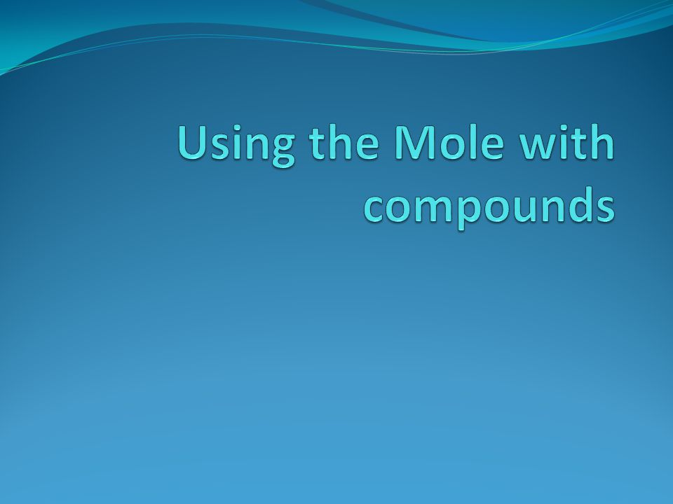 Using the Mole with compounds