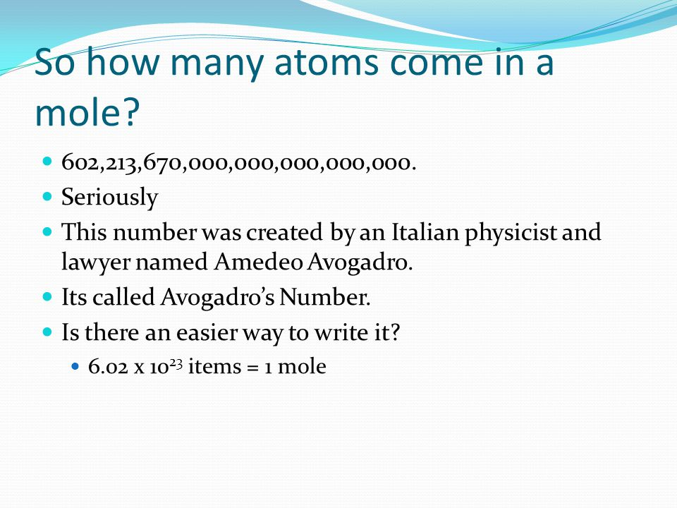 So how many atoms come in a mole