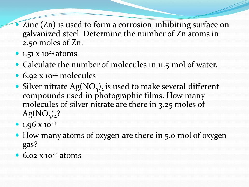 Zinc (Zn) is used to form a corrosion-inhibiting surface on galvanized steel. Determine the number of Zn atoms in 2.50 moles of Zn.