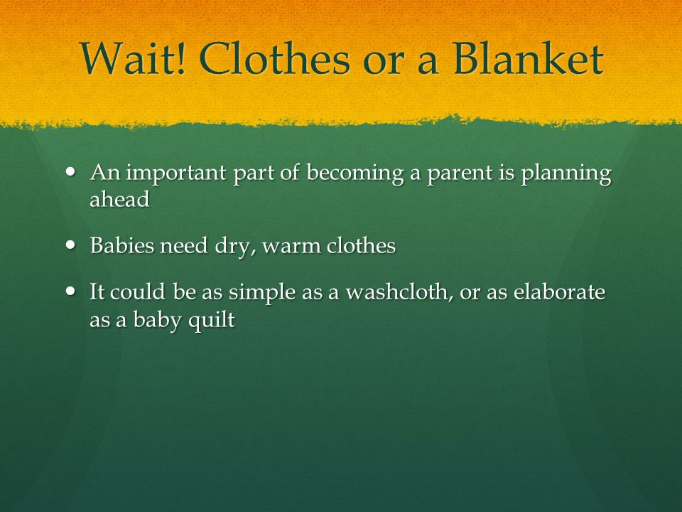 Wait! Clothes or a Blanket