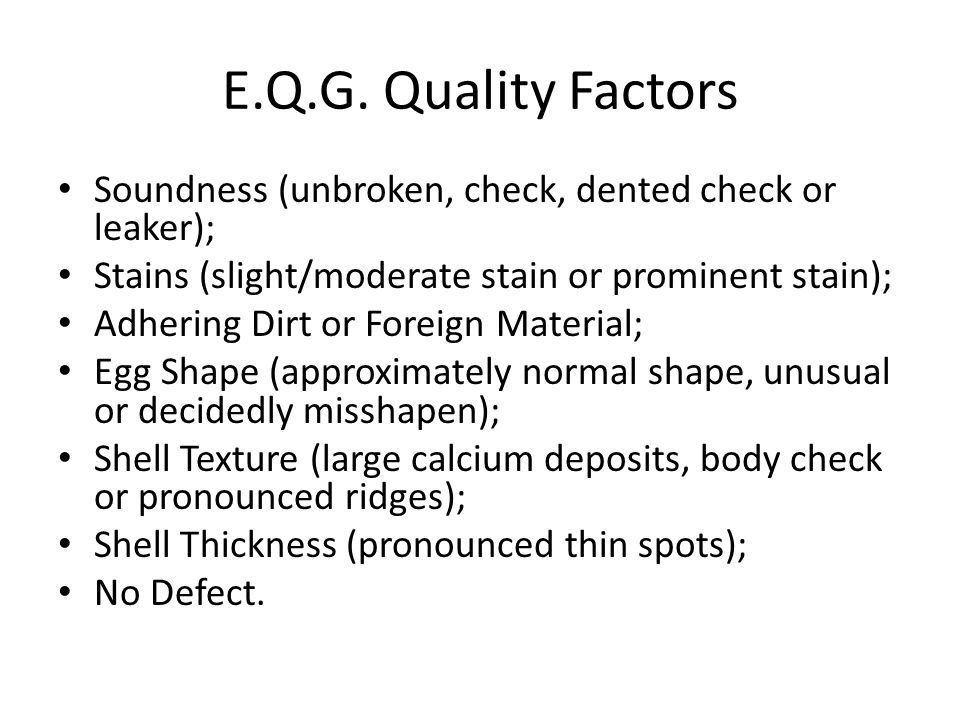 E.Q.G. Quality Factors Soundness (unbroken, check, dented check or leaker); Stains (slight/moderate stain or prominent stain);