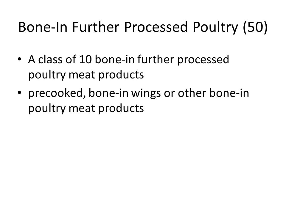 Bone-In Further Processed Poultry (50)