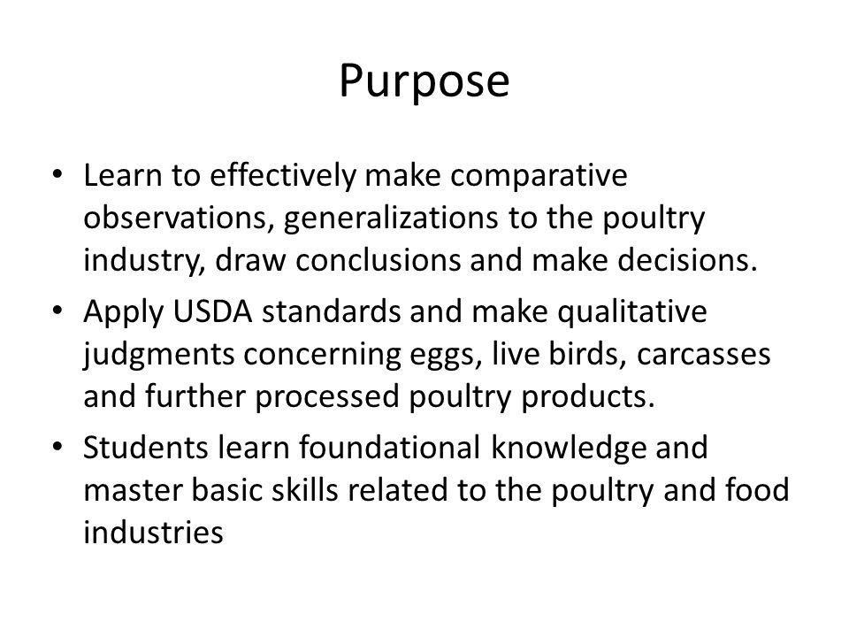 Purpose Learn to effectively make comparative observations, generalizations to the poultry industry, draw conclusions and make decisions.