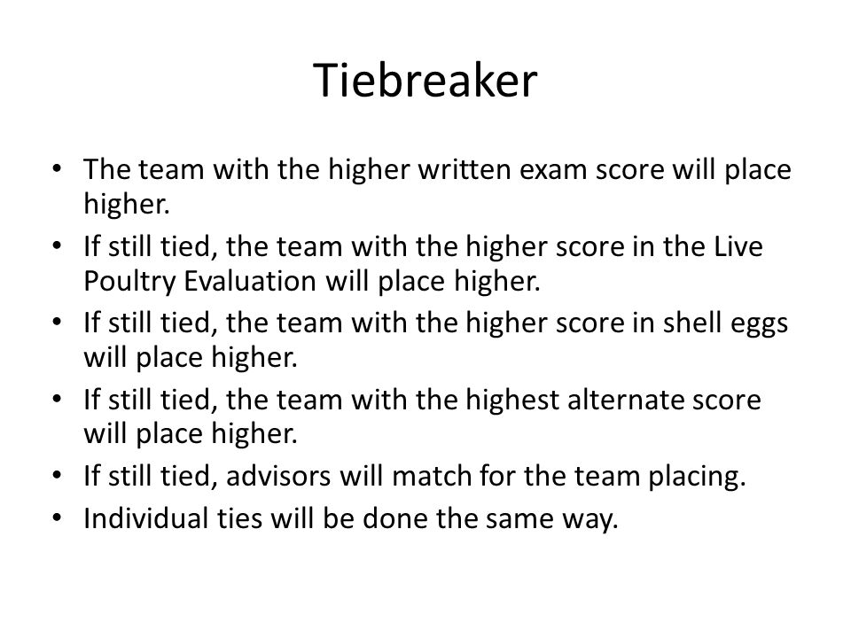 Tiebreaker The team with the higher written exam score will place higher.