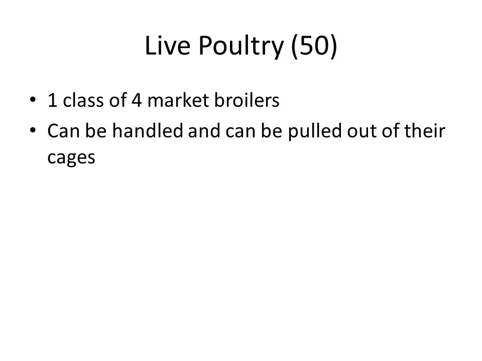 Live Poultry (50) 1 class of 4 market broilers