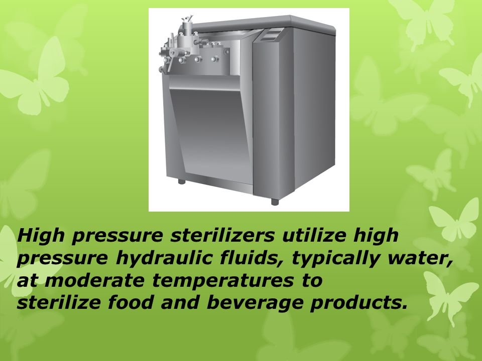 High pressure sterilizers utilize high