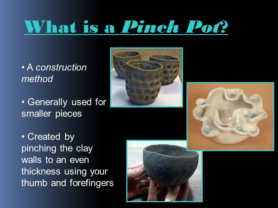What is a Pinch Pot A construction method