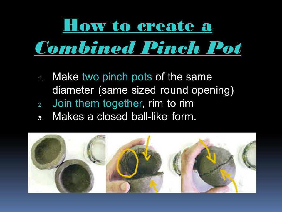 How to create a Combined Pinch Pot