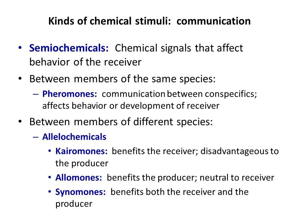 Kinds of chemical stimuli: communication